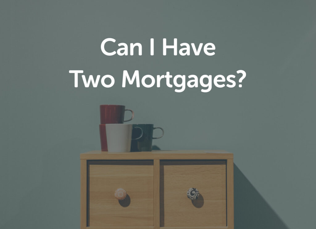 Can I have 2 Mortgages in Coventry?